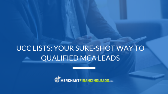 UCC Lists: Your Sure-Shot Way to Qualified MCA Leads