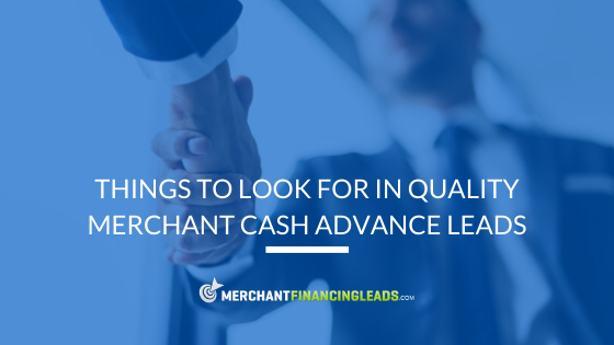 Things to Look for in Quality Merchant Cash Advance Leads