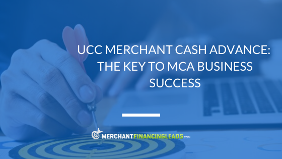 UCC Merchant Cash Advance: The Key to MCA Business Success