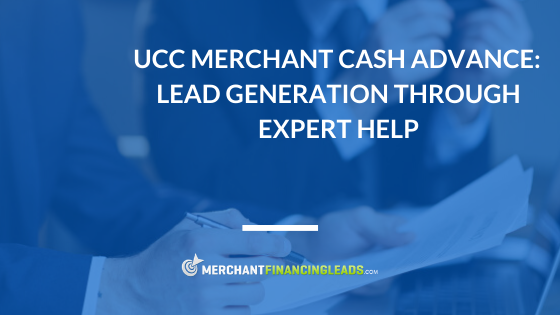 UCC Merchant Cash Advance: Lead Generation through Expert Help