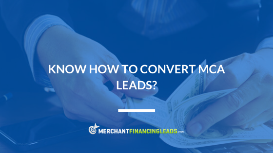 Know How to Convert MCA Leads? Why a Cash Advance is Better than Traditional Funding