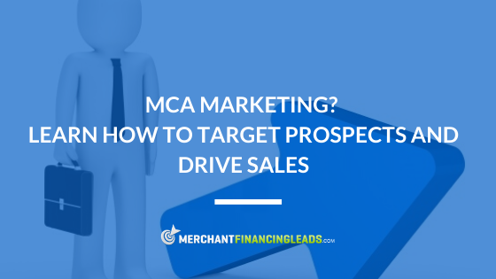 MCA Marketing? Learn How to Target Prospects and Drive Sales