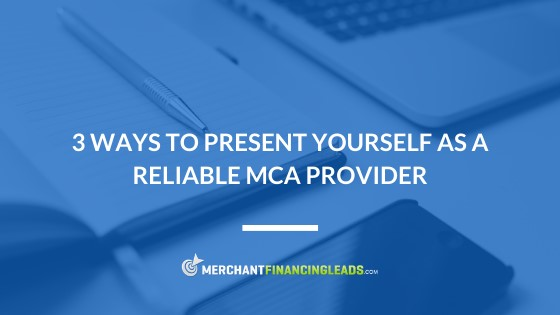 3 Ways to Present Yourself as a Reliable MCA Provider