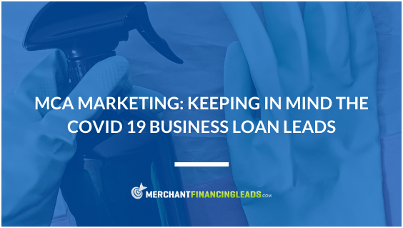 MCA Marketing Don't Ignore COVID-19 Business Loan Leads
