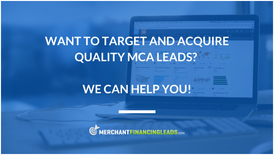 Want to Target and Acquire Quality MCA Leads - We Can Help!