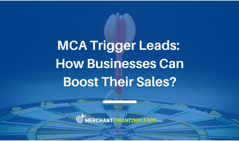 MCA Trigger Leads: How Businesses Can Boost Their Sales?