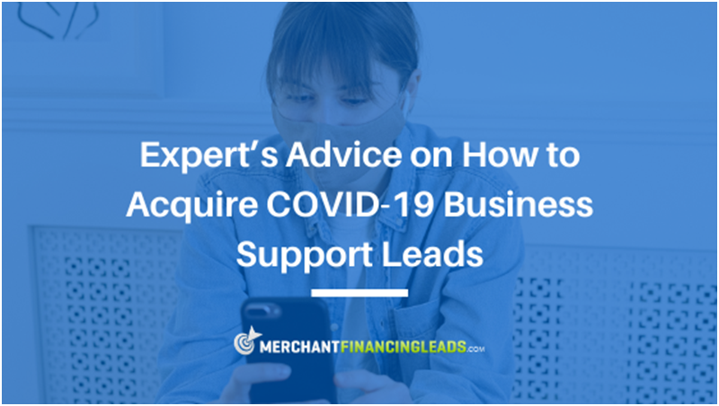 Expert's Advice on How to Acquire COVID-19 Business Support Leads