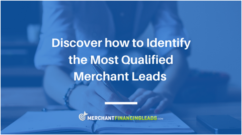 Discover How to Identify the Most Qualified Merchant Leads