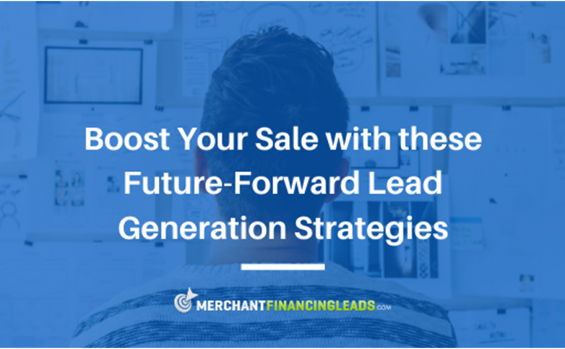 Boost Your Sale with These Future-Forward Lead Generation Strategies