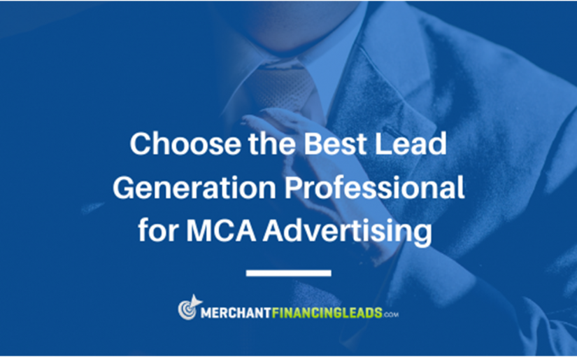 Choose the Best Lead Generation Professional for MCA Advertising