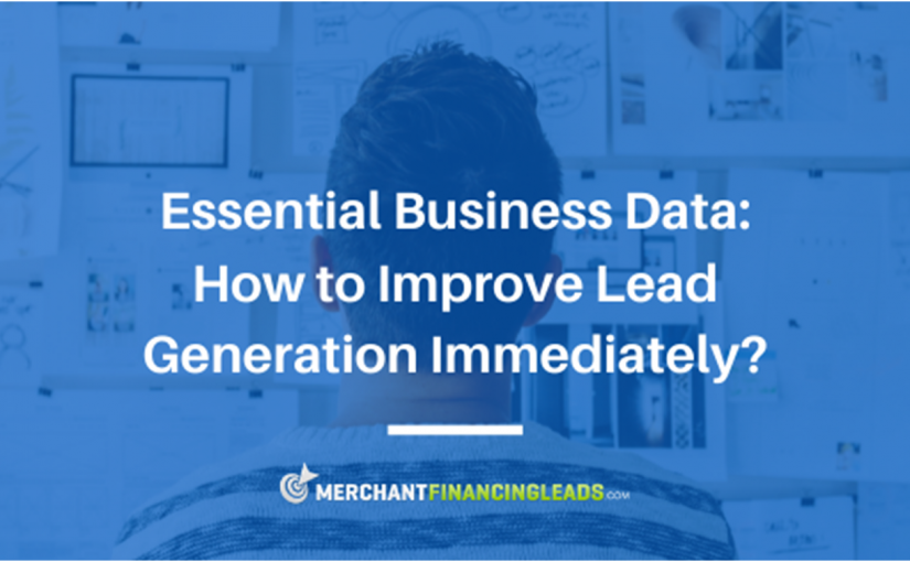Essential Business Data: How to Improve Lead Generation Immediately?