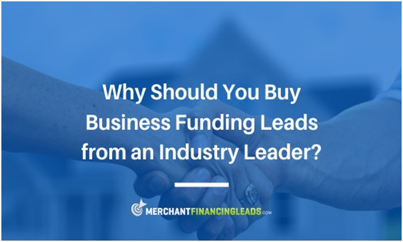 Why Should You Buy Business Funding Leads from an Industry Leader?